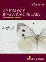 AP Biology Investigative Labs: An Inquiry-Based Approach Student Manual