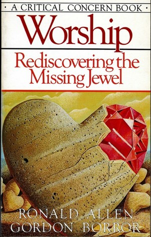 Worship: Rediscovering the Missing Jewel (Today's Critical Concerns)