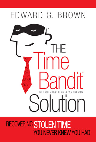 The Time Bandit Solution by Edward G. Brown