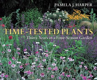 Time-Tested Plants: Thirty Years in a Four-Season Garden