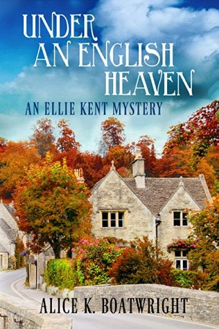 Under an English Heaven: An Ellie Kent Mystery (Ellie Kent Mystery, #1)