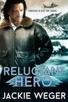 Reluctant Hero by Jackie Weger