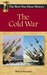 The Cold War:  The Best One...