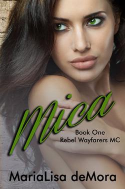 Mica (Rebel Wayfarers MC, #1)