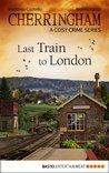 Last Train to London (Cherringham, #5)