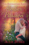 Amber Passion (The Enchanters, #3)
