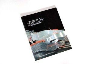 Peter Cook: Six Conversations (Architectural Monographs, No 28)