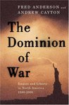 The Dominion of War: Empire and Liberty in North America 1500-2000