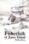 The Fisherfolk of Jones Island by Ruth Kriehn