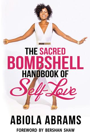 The Sacred Bombshell Handbook of Self-Love