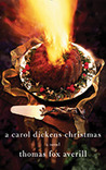 A Carol Dickens Christmas by Thomas Fox Averill