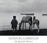 Manuel Carrillo: Mi Querido Mexico