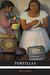 Tortillas: A Cultural History