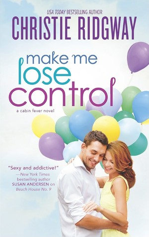 Make Me Lose Control(Cabin Fever (One & Only) 2)