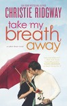 Take My Breath Away (Cabin Fever, #1)