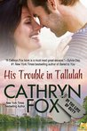 His Trouble in Tallulah (In the Line of Duty, #2)