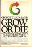 Grow or Die by George T. Ainsworth-Land