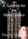 A Gargoyle for the Hotel Gothica