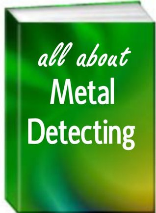 All About Metal Detecting