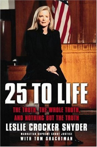 25 to Life: The Truth, the Whole Truth, and Nothing But the Truth