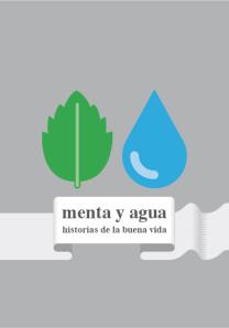 Menta y agua: Historias de la Buena Vida
