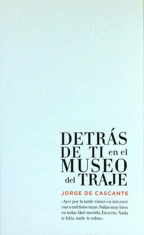 Detrás de ti en el Museo del Traje