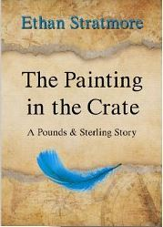 The Painting in the Crate: A Pounds & Sterling Short Story (Pounds & Sterling, #1)