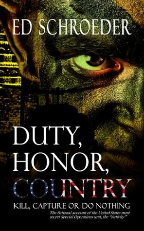 Duty, Honor, Country: Kill, Capture or Do Nothing