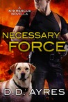 Necessary Force (K-9 Rescue, #0.5)