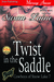 Twist in the Saddle (Cowboys of Snow Lake, #7)