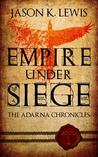 Empire under siege (The Adarna chronicles, #1)