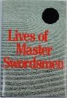 Lives of Master Swordsmen