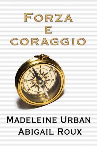 Ebook Forza e coraggio by Madeleine Urban read!
