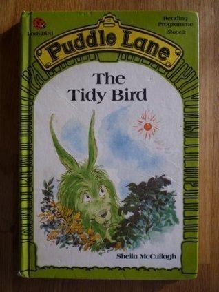The Tidy Bird (Puddle Lane Series 2 Book 6)