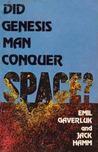 Did Genesis Man Conquer Space?