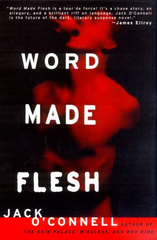 Word Made Flesh by Jack O'Connell