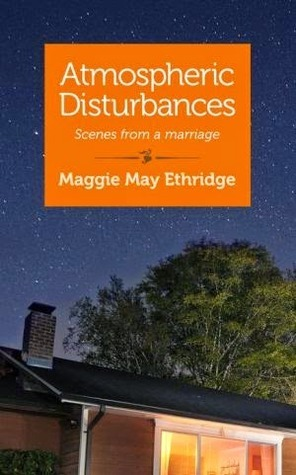 Atmospheric Disturbances: Scenes From A Marriage