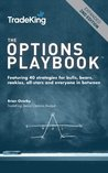 The Options Playbook: Featuring 40 strategies for bulls, bears, rookies, all-stars and everyone in between.