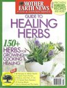 Mother Earth News Guide to Healing Herbs (Winter 2013)