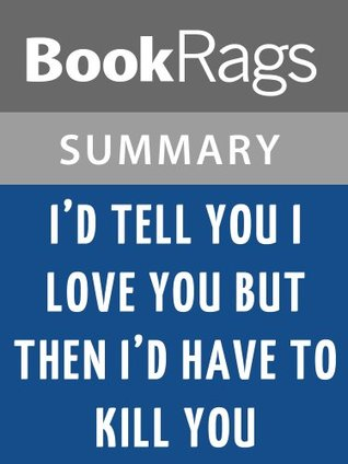 I'd Tell You I Love You, but Then I'd Have to Kill You by Ally Carter l Summary & Study Guide