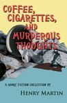 Coffee, Cigarettes, and Murderous Thoughts