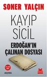 Kayıp Sicil: Erdoğan'ın Çalınan Dosyası