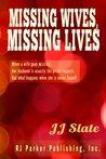 Missing Wives, Missing Lives by J.J. Slate