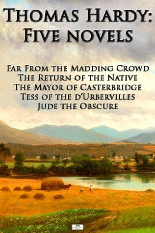 Thomas Hardy: Five Novels - Far From The Madding Crowd, The Return of the Native, The Mayor of Casterbridge, Tess of the d'Urbervilles, Jude the Obscure