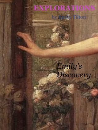 Explorations: Emily's Discovery (Explorations, #36)