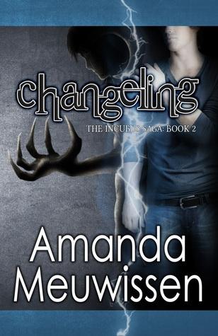 Changeling (The Incubus Saga, #2)