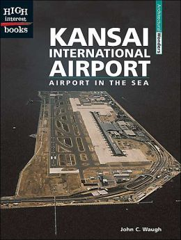 Kansai International Airport: Airport in the Sea: Airport in the Sea