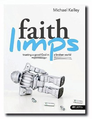 Faith Limps Member Book: Trusting a Good God in a Broken World