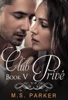 Club Privé: Book V (Club Prive, #5)