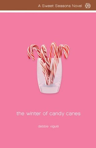 The Winter of Candy Canes(Sweet Seasons 3) - Debbie Viguie